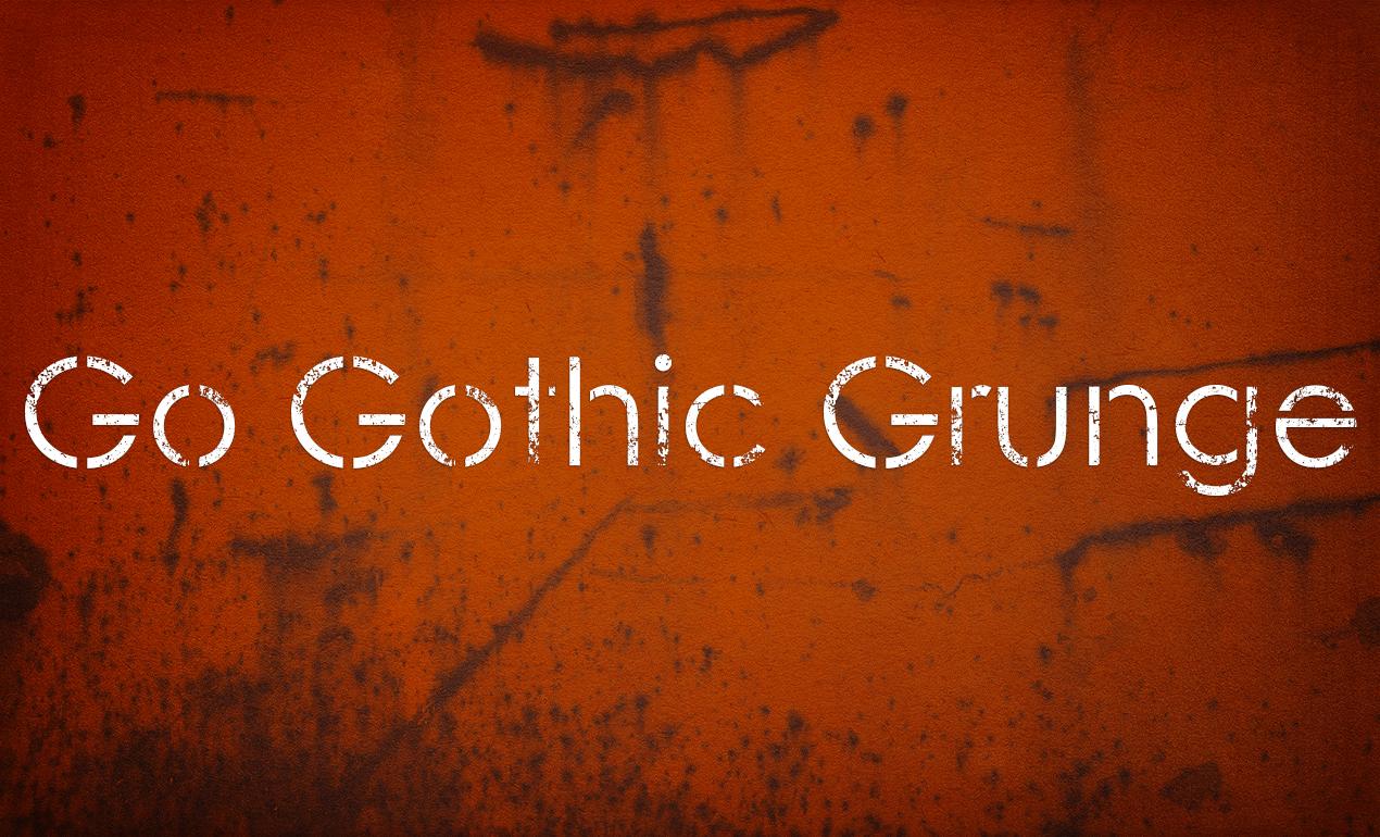Go Gothic Grunge Font